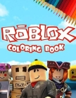 ROBLOX Coloring Book: ROBLOX, Exclusive Work - 35 illustrations Great Coloring Book for Adults, Teenagers, Tweens, Older Kids, Boys, Girls, Cover Image