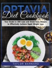 Optavia Diet Cookbook: Your Guide To 300 Lean And Green Easy Recipes To Effectively Achieve Rapid Weight Loss Cover Image