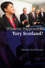 Whatever Happened to Tory Scotland? Cover Image