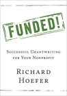 Funded!: Successful Grantwriting for Your Nonprofit Cover Image