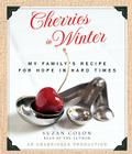 Cherries in Winter: My Family's Recipe for Hope in Hard Times Cover Image
