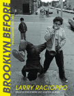 Brooklyn Before: Photographs, 1971-1983 Cover Image