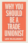 Why You Should be a Trade Unionist Cover Image