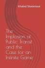 The Implosion of Public Transit and the Case for an Infinite Game Cover Image