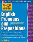 Practice Makes Perfect English Pronouns and Prepositions, Second Edition Cover Image