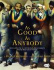 As Good as Anybody: Martin Luther King, Jr., and Abraham Joshua Heschel's Amazing March toward Freedom Cover Image