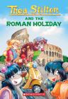 Roman Holiday (Thea Stilton #34) Cover Image