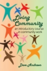 Living Community: An introductory course in community work Cover Image