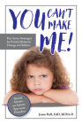 You Can't Make Me!: Pro-Active Strategies for Positive Behavior Change in Children Cover Image