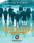 Temps de glace: l'histoire du hockey Cover Image