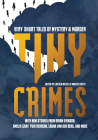Tiny Crimes: Very Short Tales of Mystery and Murder Cover Image