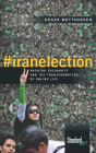 #iranelection: Hashtag Solidarity and the Transformation of Online Life Cover Image