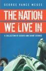 The Nation We Live In: A Collection of Essays and Short Stories Cover Image