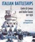 Italian Battleships: 'Conte Di Cavour' and 'Duiio' Classes 1911-1956 Cover Image