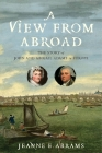 A View from Abroad: The Story of John and Abigail Adams in Europe Cover Image
