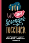 We Are Stronger Together: Feminist Gift for Women's March - 6 x 9 Cornell Notes Notebook For Wild Women Progressive Political Activists Cover Image