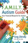 F.A.M.I.L.Y. Autism Guide: Your Financial Blueprint for Autism Cover Image