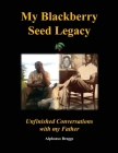 My Blackberry Seed Legacy Cover Image