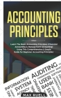 Accounting Principles: Learn The Basic Accounting Principles ( Financial Accounting & Management Accounting) Using This comprehensive & Simpl Cover Image