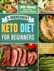 5-Ingredient Keto Diet for Beginners: Quick, Easy and Mouth-watering Ketogenic Recipes with 30-Day Meal Plan to Improve Health Cover Image
