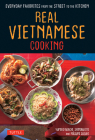 Real Vietnamese Cooking: Everyday Favorites from the Street to the Kitchen Cover Image