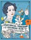 The Historical Heroines Coloring Book: Pioneering Women in Science from the 18th and 19th centuries Cover Image