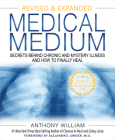 Medical Medium: Secrets Behind Chronic and Mystery Illness and How to Finally Heal (Revised and Expanded Edition) Cover Image
