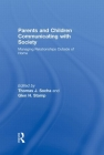Parents and Children Communicating with Society: Managing Relationships Outside of the Home (Routledge Communication) Cover Image