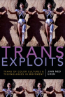 Trans Exploits: Trans of Color Cultures and Technologies in Movement (Anima) Cover Image
