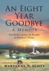 An Eight Year Goodbye: A Memoir Cover Image