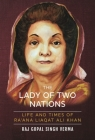 The Lady of Two Nations: Life and Times of Ra'ana Liaqat Ali Khan Cover Image