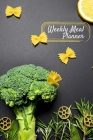 Weekly Meal Planner: Meal Planner Journal, Food Diary for Meal Planning, Weekly Menu & Planning Grocery List, Blank Meal Planner; Cover Image