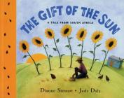 The Gift of the Sun: A Tale from South Africa Cover Image
