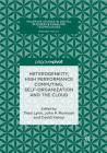 Heterogeneity, High Performance Computing, Self-Organization and the Cloud (Palgrave Studies in Digital Business & Enabling Technologies) Cover Image