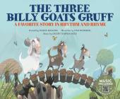 The Three Billy Goats Gruff: A Favorite Story in Rhythm and Rhyme (Fairy Tale Tunes) Cover Image