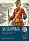 The Perfection of Military Discipline: The Plug Bayonet and the English Army 1660-1705 (Century of the Soldier) Cover Image