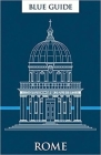 Blue Guide Rome: Twelfth Edition (Travel Series) Cover Image