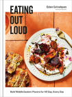 Eating Out Loud: Bold Middle Eastern Flavors for All Day, Every Day: A Cookbook Cover Image
