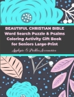 Beautiful Christian Bible Word Search Puzzle & Psalms Coloring Activity Gift Book for Seniors Large-Print: Words Searches Puzzle & Coloring Book Gift Cover Image