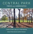 Central Park Trees and Landscapes: A Guide to New York City's Masterpiece Cover Image