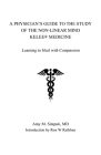 A Physician's Guide to the Study of the Non-Linear Mind - Kelee(R) Medicine: Learning to Heal with Compassion Cover Image
