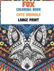 Cute Animals Coloring Book - Large Print - Fox Cover Image