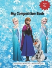 My Composition Book: Frozen themed Draw and Write Primary Composition Book for Kids to express budding creativity through drawings and writ Cover Image