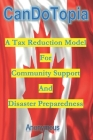 CanDoTopia: A Tax Reduction Model For Community Support And Disaster Preparedness Cover Image
