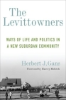 The Levittowners: Ways of Life and Politics in a New Suburban Community (Legacy Editions) Cover Image