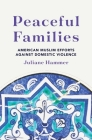 Peaceful Families: American Muslim Efforts Against Domestic Violence Cover Image