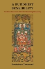 A Buddhist Sensibility: Aesthetic Education at Tibet's Mindröling Monastery (Studies of the Weatherhead East Asian Institute) Cover Image
