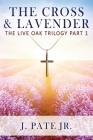 The Cross & Lavender: The Live Oak Trilogy Part 1 Cover Image