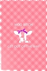 Moo Bitch Get out Of The Way: Notebook Journal Composition Blank Lined Diary Notepad 120 Pages Paperback Pink Grid Cow Cover Image