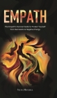 Empath: The Empath's Survival Guide to Protect Yourself from Narcissists & Negative Energy Cover Image